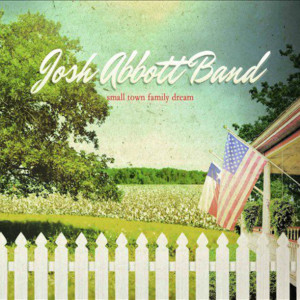 josh-abbott-band-small-town-family-dream3